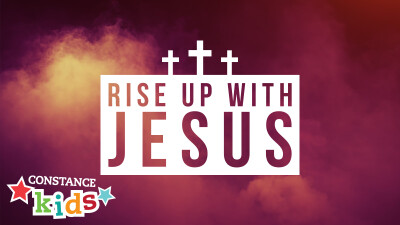 Rise up with Jesus