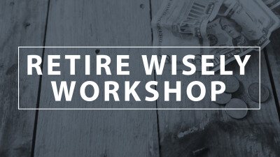 Retire Wisely Workshop