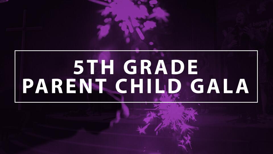 5th Grade Parent & Child Gala