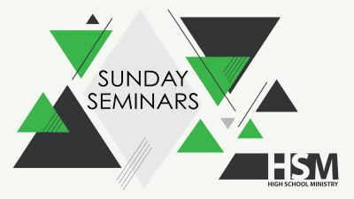 High School Sunday Seminars