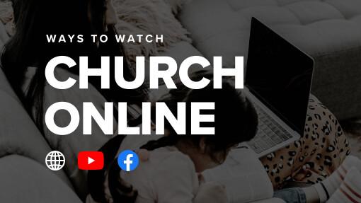 Ways to Watch Church Online